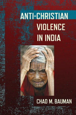 Anti-Christian Violence in India by Chad M. Bauman | Hardcover | Cornell  University Press