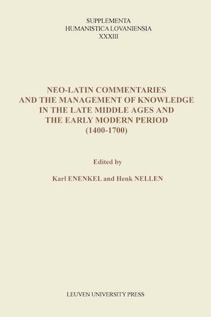 Neo-Latin Commentaries and the Management of Knowledge in the Late Middle  Ages and the Early Modern Period (1400–1700) by undefined | undefined |  Cornell University Press